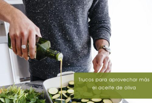 Trucos para aprovechar más el aceite de oliva